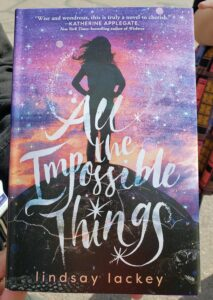 Book All the Impossible Things by Author Lindsay Lackey